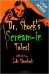 Dr. Shock's Scream-in Tales - John Skerchock