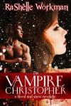 The Vampire Christopher - RaShelle Workman