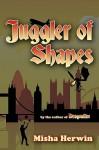 Juggler of Shapes - Misha Herwin