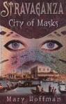 Stravaganza: City Of Masks - Mary Hoffman