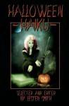 Halloween Haiku - Lester Smith, Deborah P. Kolodji, Mike Kriesel, David C. Kopaska-Merkel