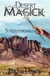 Desert Magick: Superstitions - Dana Davis