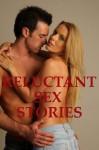 RELUCTANT SEX STORIES: Five Rough Sex Stories - Debbie Brownstone, DP Backhaus, Nancy Brockton, Tracy Bond, Veronica Halstead