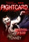 A Mouth Full Of Blood (Fight Card) - Jack Tunney, Eric Beetner, Paul Bishop, Mel Odom