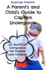 A Parent's and Child's Guide to Captain Underpants: An Unofficial Companion for Parents and Children - BookCaps