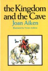 The Kingdom and the Cave - Joan Aiken, Victor G. Ambrus