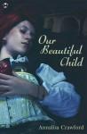 Our Beautiful Child - Annalisa Crawford