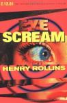 Eye Scream - Henry Rollins