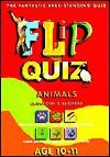 Animals Age 1011: Flip Quiz: Questions & Answers - Miles Kelly Publishing, Paula Borton, Dave Burroughs, Andy Beckett, Steve Parker