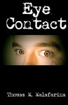 Eye Contact - Thomas M. Malafarina