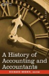 A History of Accounting and Accountants - Richard Brown