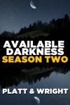 Available Darkness: Season Two - Sean Platt, David W. Wright