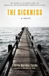 The Sickness - Alberto Barrera Tyszka, Margaret Jull Costa, Chris Adrian