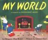 My World - Margaret Wise Brown, Clement Hurd