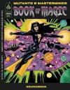 Mutants & Masterminds: Book Of Magic (Mutants & Masterminds) - Joseph Carriker, Steve Kenson, D.T. Butchino, D. T. Butchino