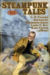 Steampunk Tales: Issue 6 - G.D. Falksen, Karl Custer, Joe Goodson, Arkwright, Larry C. Kay, Katherine Isham, Andrew Singleton, Brian Bowes, John F. Montagne