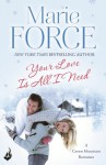 Your Love Is All I Need - Marie Force