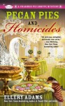 Pecan Pies and Homicides (A Charmed Pie Shoppe Mystery) - Ellery Adams