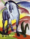 116 Color Paintings of Franz Marc - German Expressionist Painter and Printmaker (February 8, 1880 - March 4, 1916) - Jacek Michalak, Franz Marc