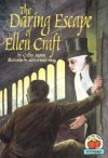 The Daring Escape of Ellen Craft - Cathy Moore, Mary O'Keefe Young