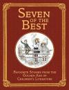 Seven of the Best - Robert Louis Stevenson, Anna Sewell, Kenneth Grahame, E. Nesbit, J.M. Burnett Barrie, Frances Hodgson Burnett