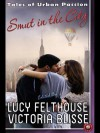 Smut in the City: Tales of Urban Passion - Victoria Blisse, Tamsin Flowers
