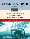 Cold Harbor: A Guided Tour from Jeff Shaara's Civil War Battlefields: What happened, why it matters, and what to see - Jeff Shaara, Robertson Dean