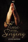 The Time of the Singing - Louise Blaydon
