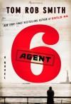Agent 6 - Tom Rob Smith