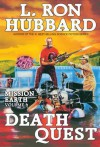 Mission Earth Volume 6: Death Quest - L. Ron Hubbard