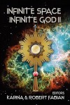 Infinite Space, Infinite God II - Karina L. Fabian, Robert A. Fabian