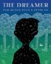 The Dreamer (Ala Notable Children's Books. Older Readers) - Pam Muñoz Ryan, Peter Sís