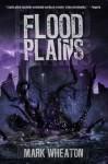 Flood Plains - Mark Wheaton