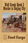 Wolf Creek: Murder in Dogleg City - Ford Fargo, L.J. Washburn, Matthew P. Mayo
