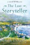 The Last Storyteller: A Novel of Ireland - Frank Delaney