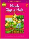 Nicole Digs a Hole - School Zone Publishing Company, Joan Hoffman, Nan Brooks, Gail Suess