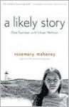 A Likely Story: One Summer with Lillian Hellman - Rosemary Mahoney, Lillian Hellman