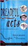 Dreadful Acts: The Eddie Dickens Trilogy Book Three - Philip Ardagh, Martin Rayner