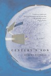 Century's Son: A Novel - Robert Boswell