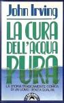 La cura dell'acqua pura - John Irving, Pier Francesco Paolini