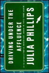 Driving Under the Affluence - Julia Phillips