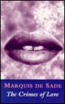 Crimes of Love - Marquis de Sade, Margaret Crosland