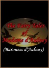 The Fairy Tales of Madame d'Aulnoy - Madame d'Aulnoy