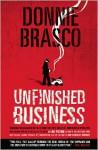 Donnie Brasco: Unfinished Business - Joe Pistone, Charles Brandt, Joseph D. Pistone