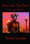 Ride Like the Devil (a de la Vega Mystery) - Nathan Crowder