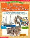 Easy Make & Learn Projects: The Pilgrims, the Mayflower & More: 15 Fun-to-Create Reproducible Models That Make the Time of the Pilgrims Come to Life - Patricia Wynne