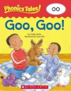 Phonics Tales: Goo, Goo! (OO) - Teddy Slater, Cary Pillo, Scholastic Inc.