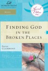 Finding God in the Broken Places (Women of Faith Study Guide Series) - Patsy Clairmont