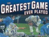 The Greatest Game Ever Played - Phil Bildner, Zachary Pullen