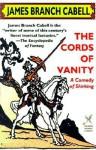 The Cords of Vanity - James Branch Cabell, Wilson Follett